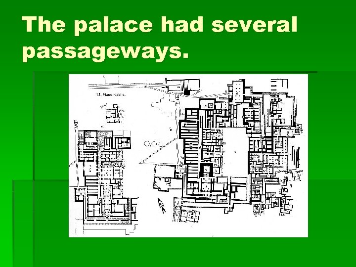 The palace had several passageways.