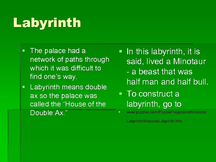 Labyrinth § The palace had a network of paths through which it was difficult