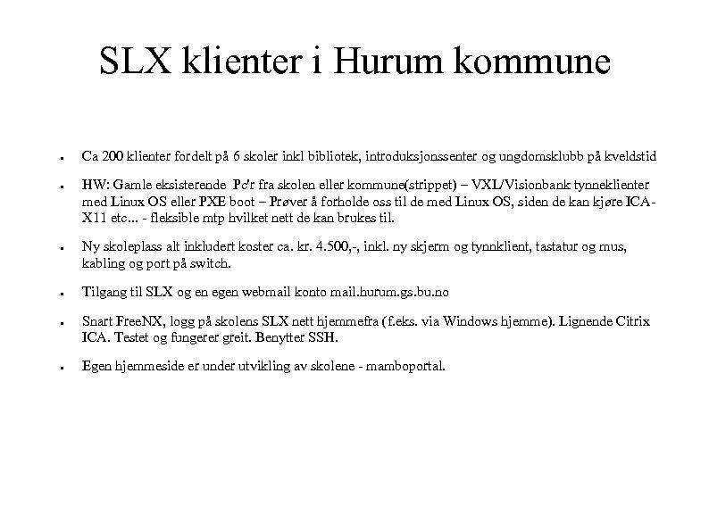 SLX klienter i Hurum kommune ● ● ● Ca 200 klienter fordelt på 6