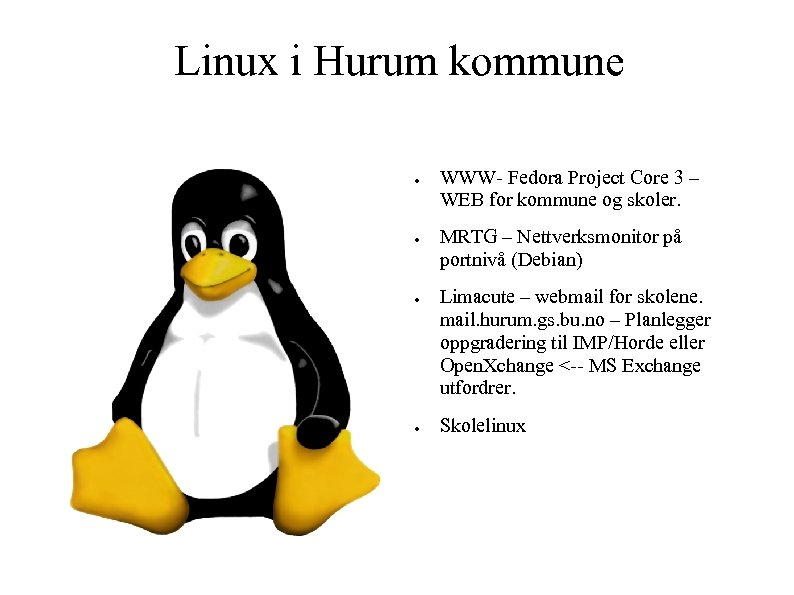 Linux i Hurum kommune ● ● WWW- Fedora Project Core 3 – WEB for