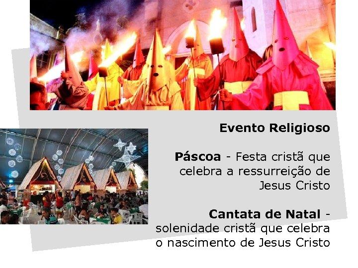 Evento Religioso Páscoa - Festa cristã que celebra a ressurreição de Jesus Cristo Cantata