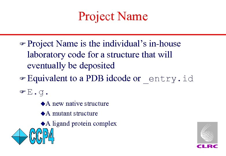 Project Name F Project Name is the individual's in-house laboratory code for a structure