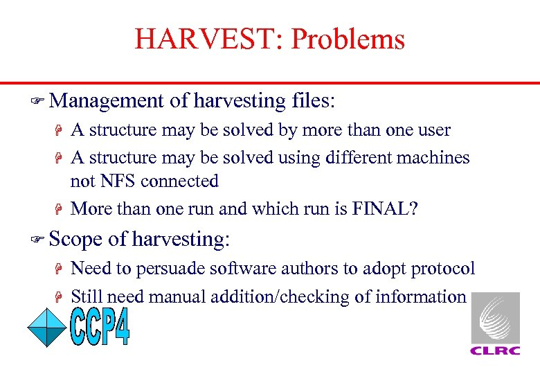 HARVEST: Problems F Management H H H A structure may be solved by more