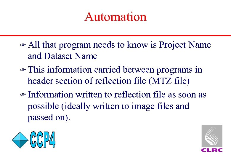 Automation F All that program needs to know is Project Name and Dataset Name