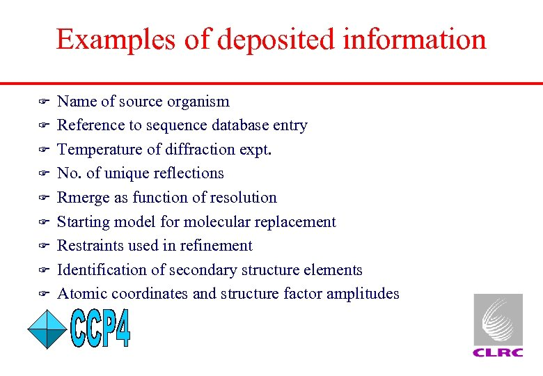 Examples of deposited information F F F F F Name of source organism Reference