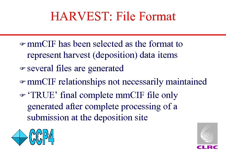 HARVEST: File Format F mm. CIF has been selected as the format to represent