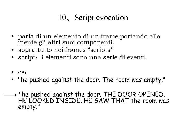 10、Script evocation • parla di un elemento di un frame portando alla mente gli