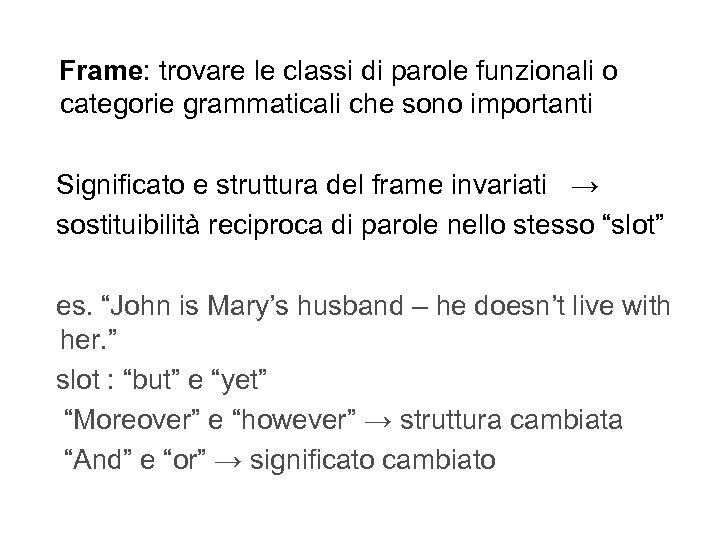 Frame: trovare le classi di parole funzionali o categorie grammaticali che sono importanti