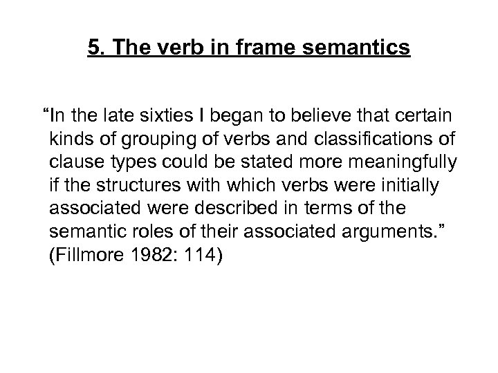 """5. The verb in frame semantics """"In the late sixties I began to believe"""