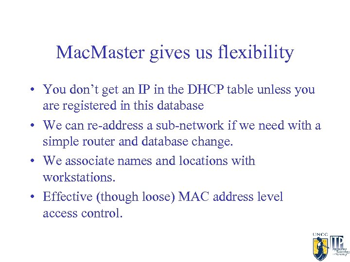 Mac. Master gives us flexibility • You don't get an IP in the DHCP
