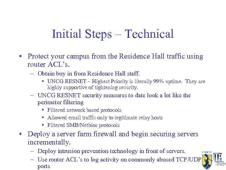Initial Steps – Technical • Protect your campus from the Residence Hall traffic using
