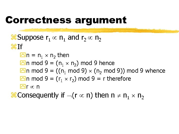 Correctness argument z Suppose r 1 n 1 and r 2 n 2 z