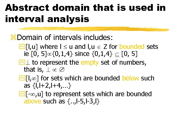 Abstract domain that is used in interval analysis z. Domain of intervals includes: y[l,