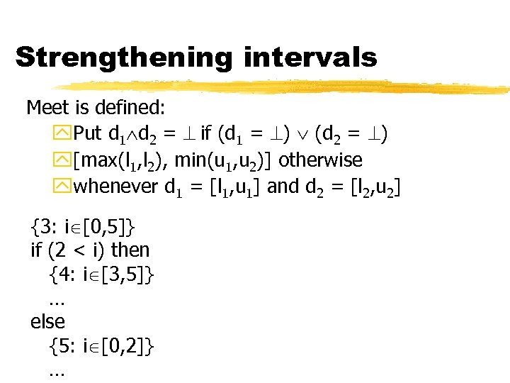 Strengthening intervals Meet is defined: y. Put d 1 d 2 = if (d