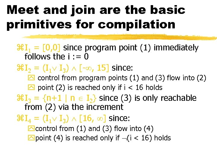 Meet and join are the basic primitives for compilation z I 1 = [0,
