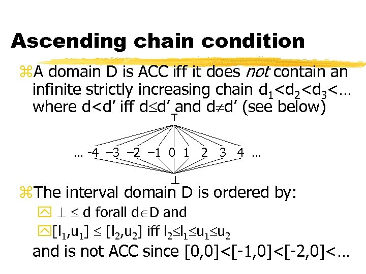 Ascending chain condition z. A domain D is ACC iff it does not contain