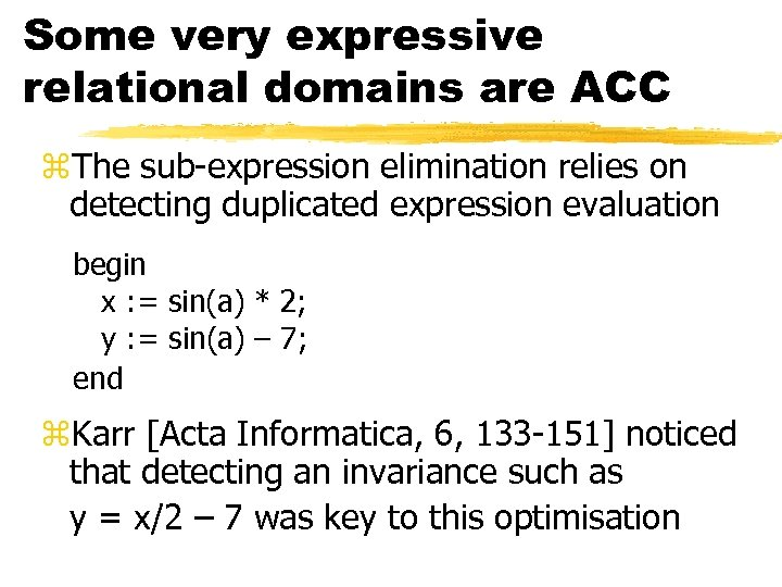 Some very expressive relational domains are ACC z. The sub-expression elimination relies on detecting