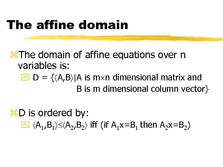 The affine domain z. The domain of affine equations over n variables is: y