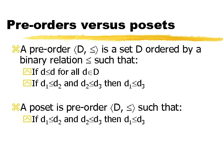 Pre-orders versus posets z. A pre-order D, is a set D ordered by a