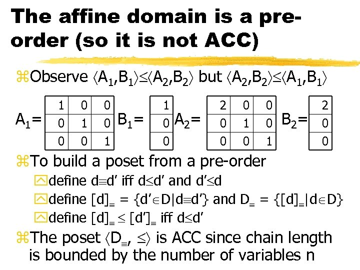 The affine domain is a preorder (so it is not ACC) z. Observe A