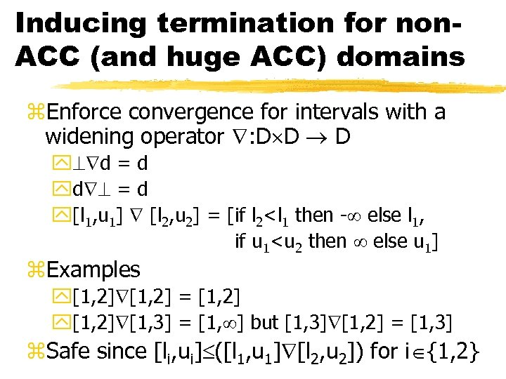 Inducing termination for non. ACC (and huge ACC) domains z. Enforce convergence for intervals