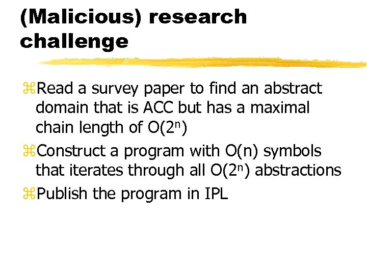 (Malicious) research challenge z. Read a survey paper to find an abstract domain that