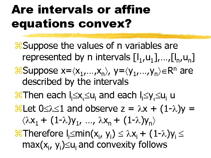 Are intervals or affine equations convex? z. Suppose the values of n variables are