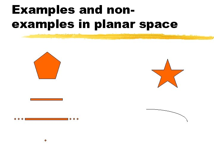 Examples and nonexamples in planar space
