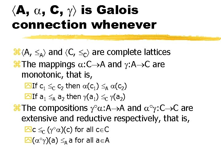 A, , C, is Galois connection whenever z A, A and C, C