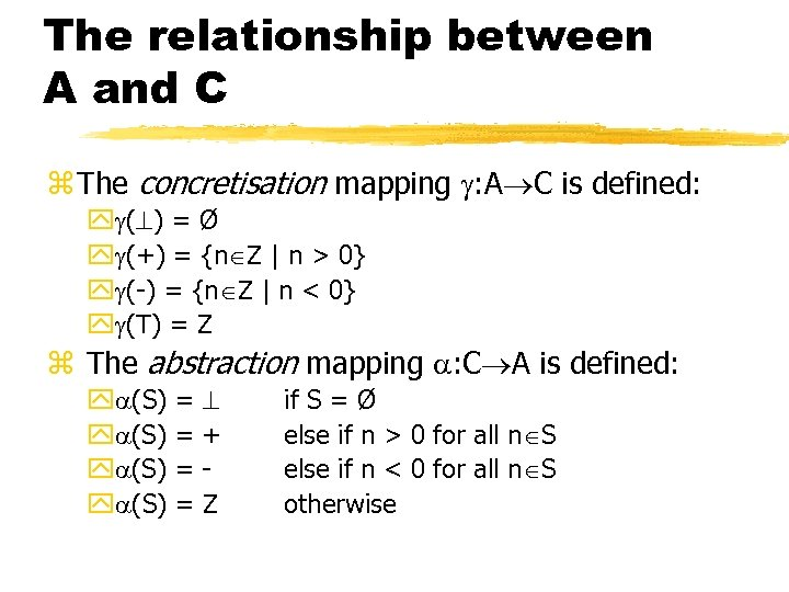 The relationship between A and C z The concretisation mapping : A C is