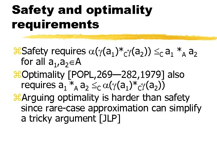 Safety and optimality requirements z. Safety requires ( (a 1)*C (a 2)) C a