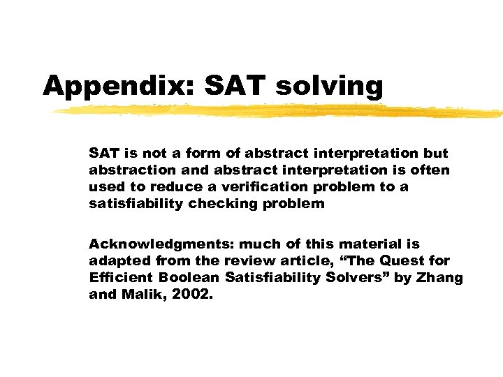 Appendix: SAT solving SAT is not a form of abstract interpretation but abstraction and