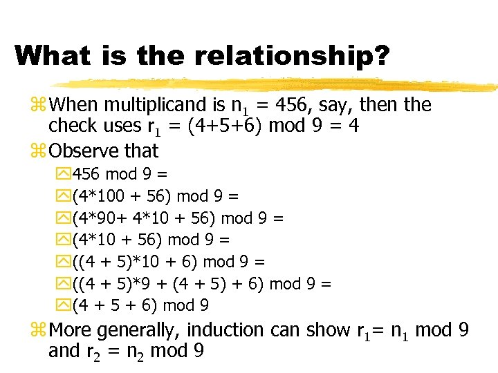 What is the relationship? z When multiplicand is n 1 = 456, say, then