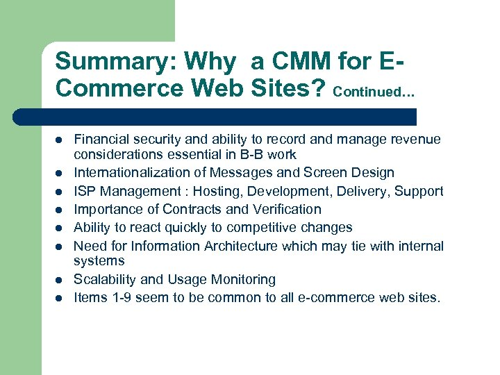Summary: Why a CMM for ECommerce Web Sites? Continued… l l l l Financial