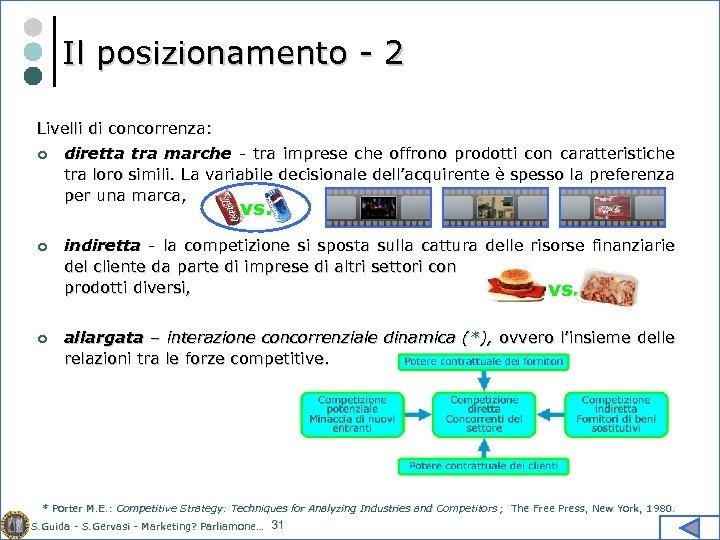 Il posizionamento - 2 Livelli di concorrenza: ¢ diretta tra marche - tra imprese