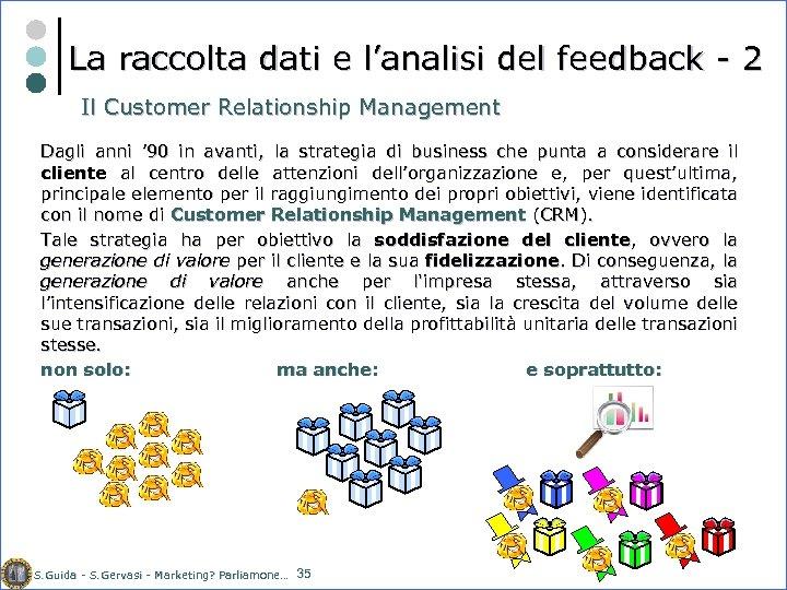 La raccolta dati e l'analisi del feedback - 2 Il Customer Relationship Management Dagli