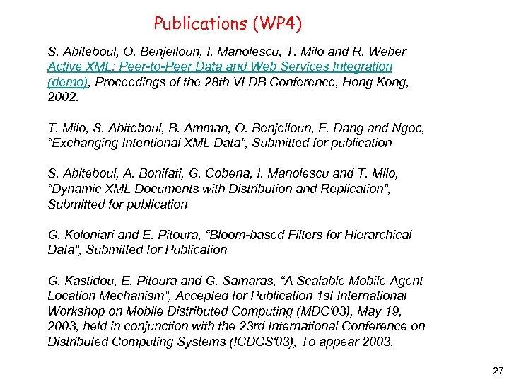 Publications (WP 4) S. Abiteboul, O. Benjelloun, I. Manolescu, T. Milo and R. Weber