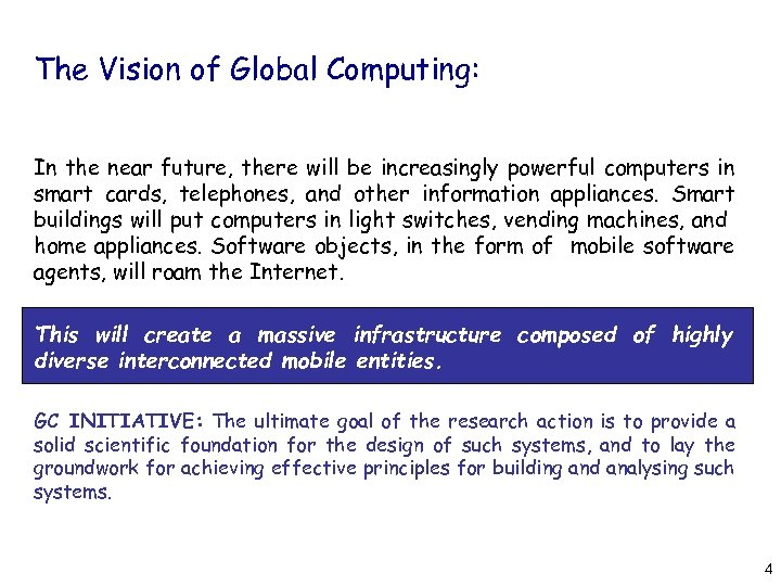 The Vision of Global Computing: In the near future, there will be increasingly powerful