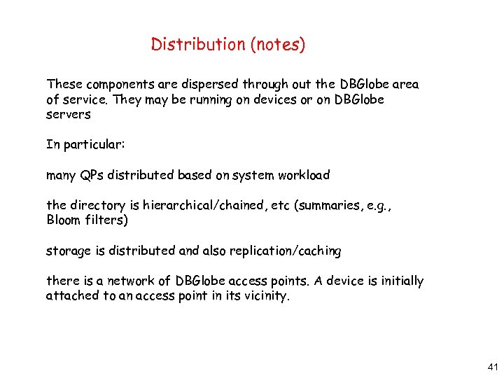 Distribution (notes) These components are dispersed through out the DBGlobe area of service. They