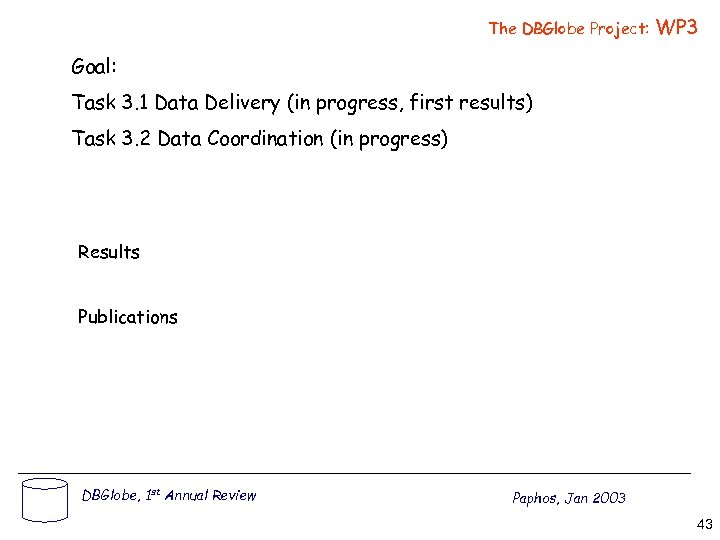 The DBGlobe Project: WP 3 Goal: Task 3. 1 Data Delivery (in progress, first
