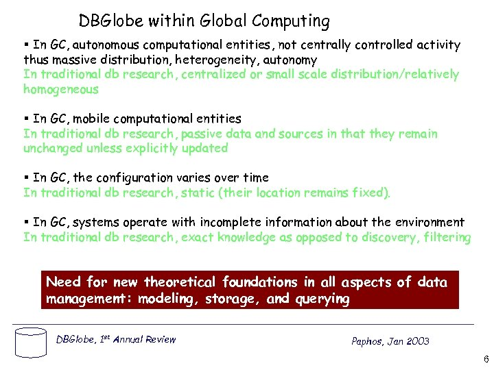 DBGlobe within Global Computing § In GC, autonomous computational entities, not centrally controlled activity