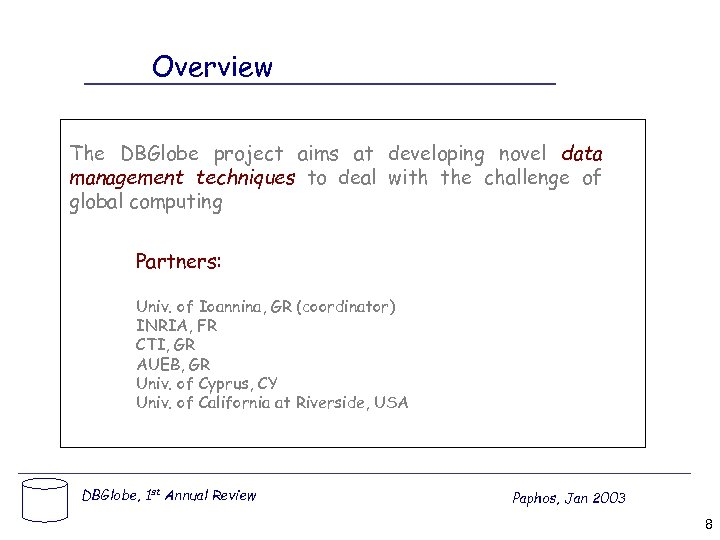 Overview The DBGlobe project aims at developing novel data management techniques to deal with