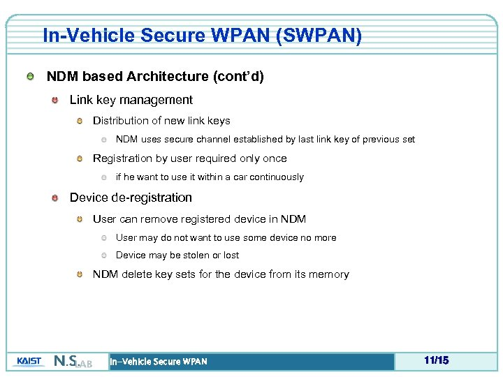 In-Vehicle Secure WPAN (SWPAN) NDM based Architecture (cont'd) Link key management Distribution of new