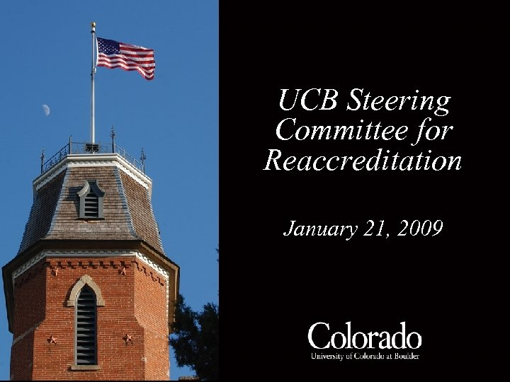 TITLE HERE UCB Steering Committee for Reaccreditation January 21, 2009