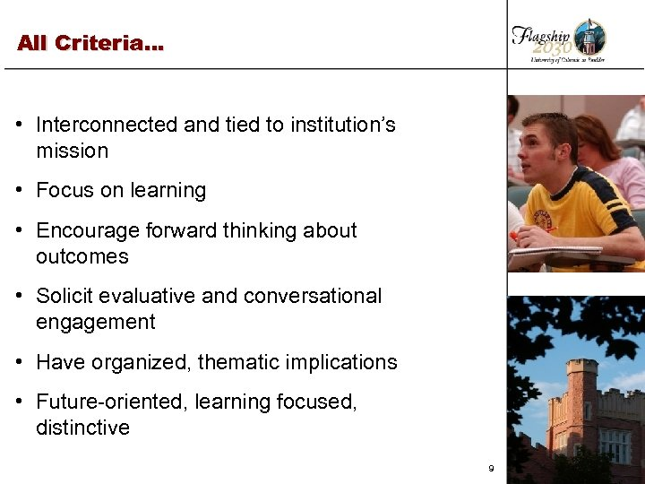 All Criteria… • Interconnected and tied to institution's mission • Focus on learning •