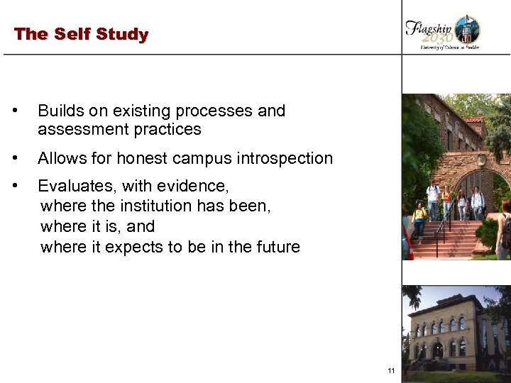 The Self Study • Builds on existing processes and assessment practices • Allows for