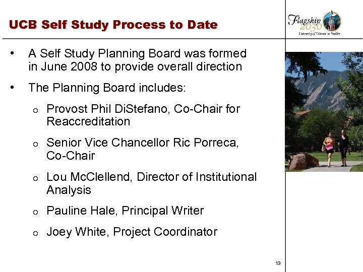 UCB Self Study Process to Date • A Self Study Planning Board was formed