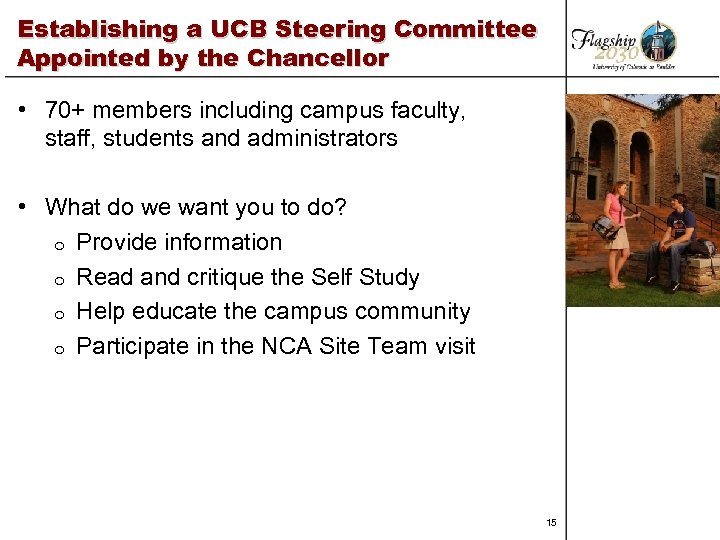 Establishing a UCB Steering Committee Appointed by the Chancellor • 70+ members including campus