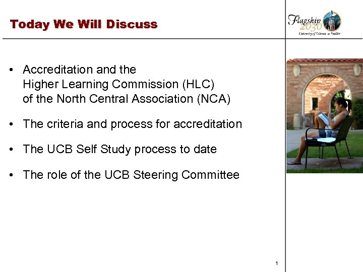 Today We Will Discuss • Accreditation and the Higher Learning Commission (HLC) of the