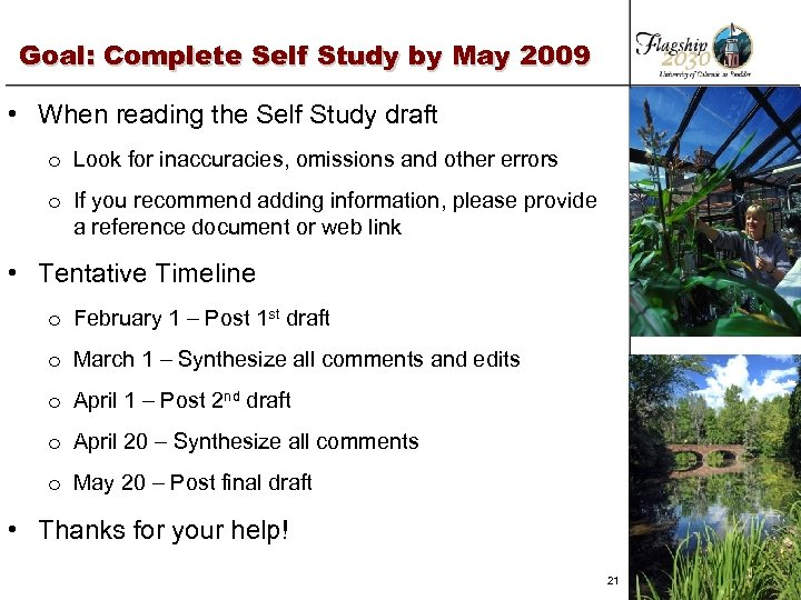 Goal: Complete Self Study by May 2009 • When reading the Self Study draft
